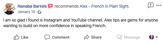 """I am so glad I found his Instagram and YouTube channel. Alex tips are gems for anyone wanting to build on more confidence in speaking French."" - Nanaba Bartels"