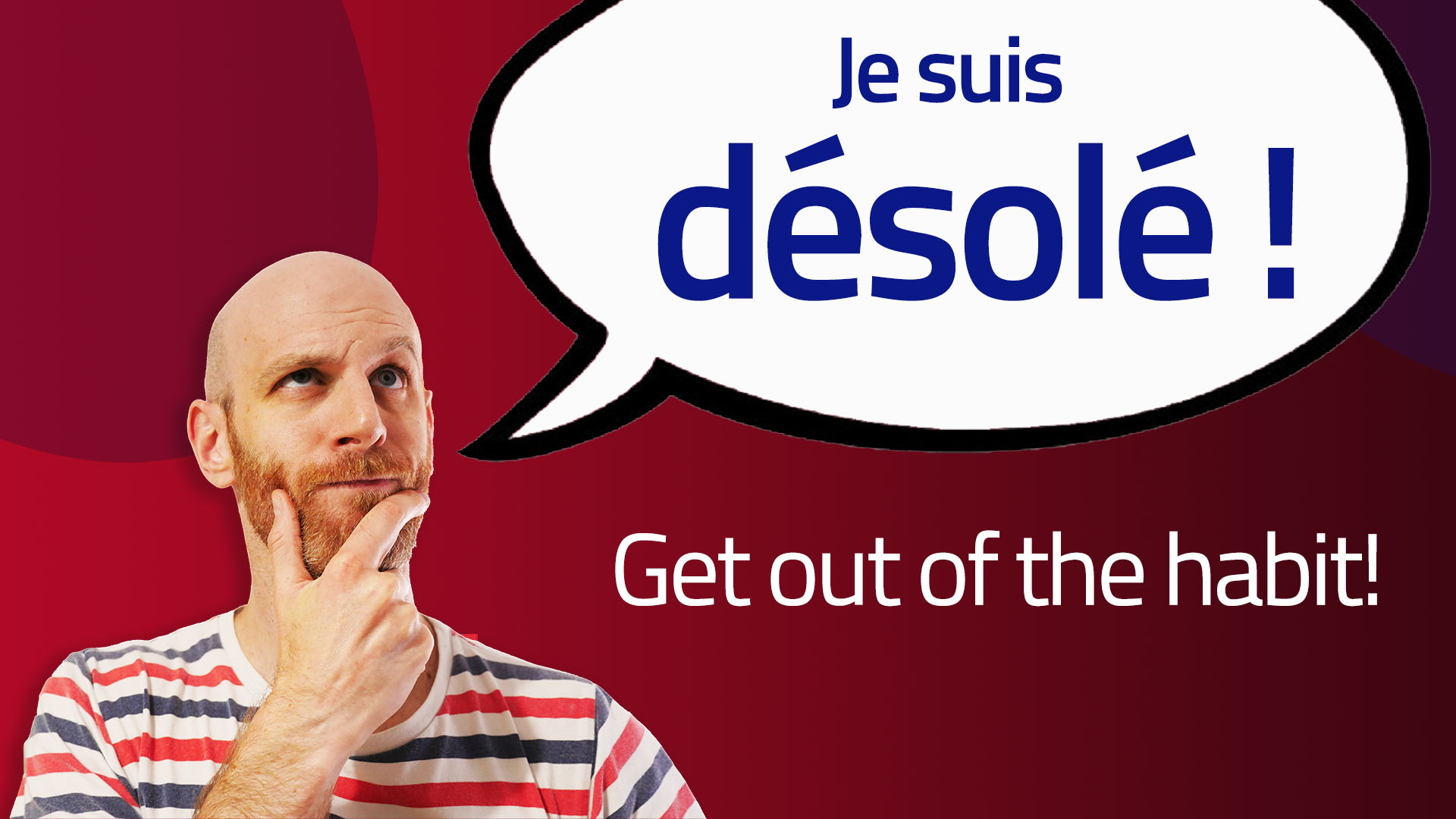 Don't apologise for your French